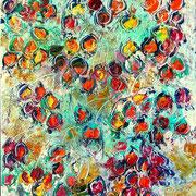 Hagebutten I - 2006  - Acryl, Öl & Pigmente auf Leinwand -  70 x 50 cm