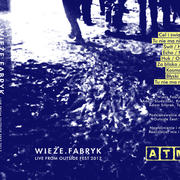 WIEZE FABRYK - Live from Outside Fest 2017 MC Tape