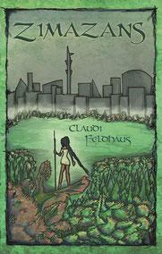 Cover 'Zimazans': Kolorierte Zeichnung eines dichten Waldes, am Horizont ist eine futuristische Skyline zu sehen, vorne steht eine Frau mit dunkler Haut, schwarzem Zopf. Sie trägt ein helles Kleid und einen langen Stock bei sich.