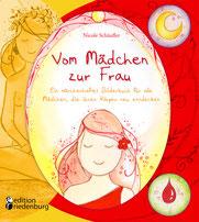 """""""Vom Mädchen zur Frau - Ein märchenhaftes Bilderbuch für alle Mädchen, die ihren Körper neu entdecken"""""""
