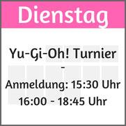 Dienstag: Yu-Gi-Oh! Turnier