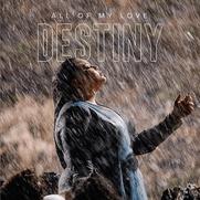 Destiny - All Of MyLove (Malta)