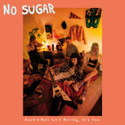 NO SUGAR ‎– Rock 'n' Roll isn't boring, it's you