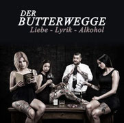 DER BUTTERWEGGE - Liebe-Lyrik-Alkohol