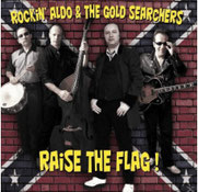 ROCKIN' ALDO & THE GOLD SEARCHERS - Raise the flag!
