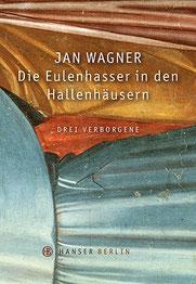 Cover Gedichtband Die Eulenhasser in den Hallenhäusern Lyrik Jan Wagner