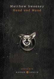 Cover Lyrik Matthew Sweeney: Hund und Mond Übersetzung Jan Wagner
