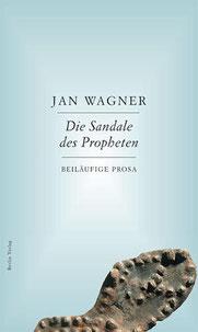 Cover  Essaybabd Die Sandale des Propheten. Prosa Jan Wagner