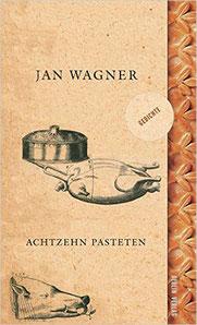 Cover Gedichtband Achtzehn Pasteten. Lyrik Jan Wagner