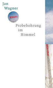 Cover Gedichtband Wagner: Probebohrung im Himmel. Lyrik Jan Wagner