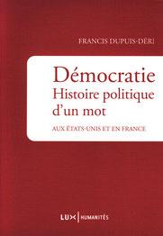 Démocratie histoire politique d'un mot, francis Dupuis-Déri (2013)