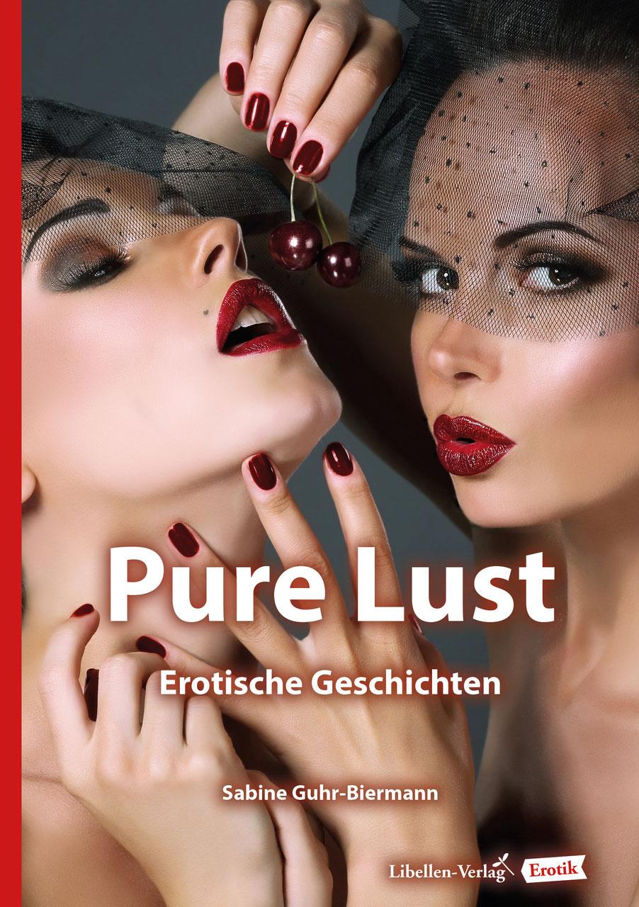Pure Lust - Erotische Geschichten - Libellen-Verlag