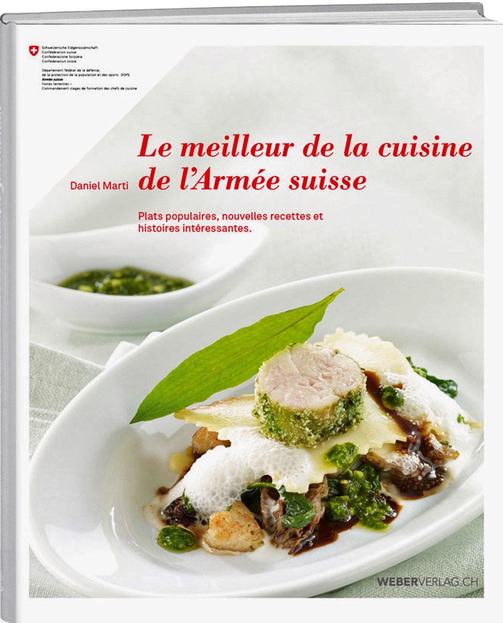Le Meilleur De La Cuisine De L Armee Suisse Weber Verlag