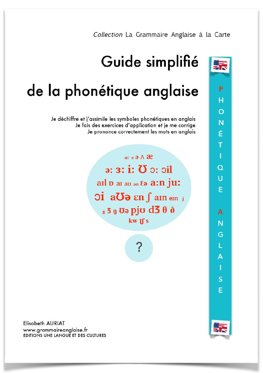 Guide Simplifie Phonetique Anglaise Grammaire Anglaise Vocabulaire Anglais Tous Niveaux