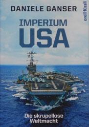 Daniele Ganser - Imperium USA Die skrupellose Weltmacht