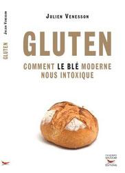 Gluten -Comment le blé moderne nous intoxique