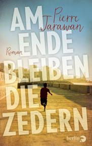 """""""Am Ende bleiben die Zedern"""", Berlin Verlag 2016"""