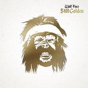 WOLF FACE - Still Golden
