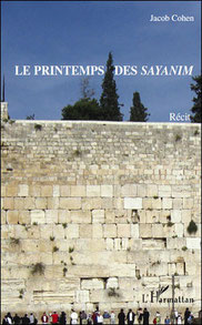 Le printemps des sayanim, Jacob Cohen (2010)