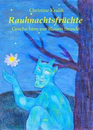 Cover: Rauhnachtsfrüchte - Geschichten zur Blauen Stunde