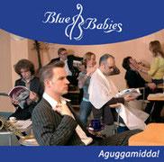 Aguggamidda!, Blue Babies 2007
