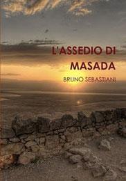 Masada - romanzo storico, fortezza di masada, bruno sebastiani