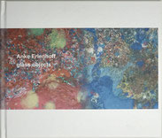 Anke Erlenhoff -  glass objects, 2020, ISBN 978-1-71-555684-6