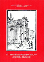 La Chiesa Arcipretale di San Petronio - Arte Storia Tradizione. Arti Grafiche Faenza 1991.