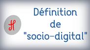 """Lien vers la définition de """"socio-digital"""""""