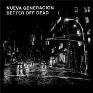 Nueva Generación/Better Off Dead - Split