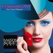 Salon Maison & Objet Septembre 2014 - Paris Nord Villepinte