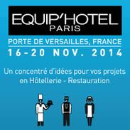 Salon Equip'Hotel - Porte de Versailles à Paris - Novembre 2014