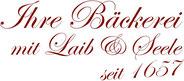 Ihr Bäckerei mit Laib & Seele seit 1657