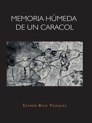 Memoria húmeda del caracol (Esther Ruíz Vázquez) Poesía