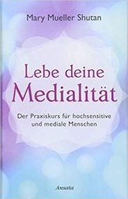 Lebe deine Medialität-Das Praxisbuch für hochsensitive und mediale Menschen #Buch #Medialität