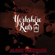 Yorkshire Rats - Alone together