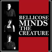 The Bellicose Minds - The Creature