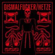 Hetze/Dismalfucker - Split
