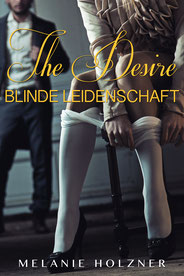 The Desire: Blinde Leidenschaft