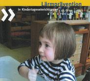 """Deckblatt der Broschüre """"Lärmprävention in Kinder-Tages-Einrichtungen"""