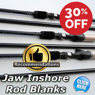 30% off discount of MSRP for Jaws Inshore Rod Blank