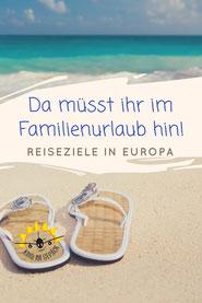 Die besten Reiseziele in Europa mit Kind.