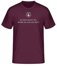 """T-Shirt """"Du bist nicht Du, wenn Du hilflos bist!"""""""