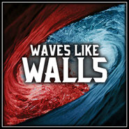 Waves Like Walls - s/t