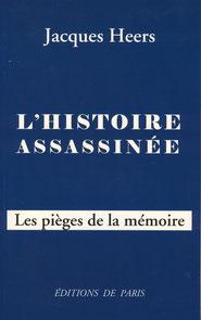 Jacques Heers, l'Histoire assassinée (2006)