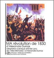 Couverture du livre MA révolution de 1830 d'Alexandre Dumas dans une adaptation de Emile Lanc
