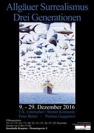 Allgäuer Surrealismus - Drei Generationen, Plakat Dezember 2016