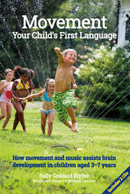 Sally Goddard Blythe Movement, Your Child's First language: How Movement and Music Assist Brain Development