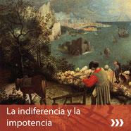 La indiferencia y la impotencia
