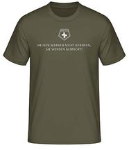 """T-Shirt """"Helden werden nicht geboren..."""""""